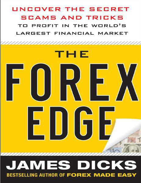 the-forex-edge-uncover-the-secret-scams-and-tricks-to-profit-in-the-worlds-largest-financial-market