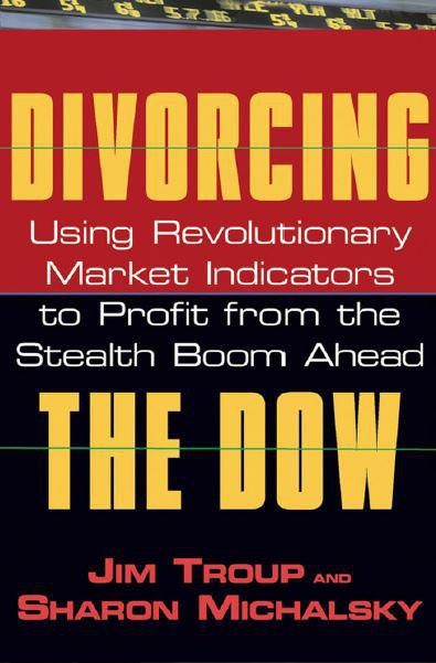 divorcing-the-dow-using-revolutionary-market-indicators-to-profit-from-the-stealth-boom-ahead