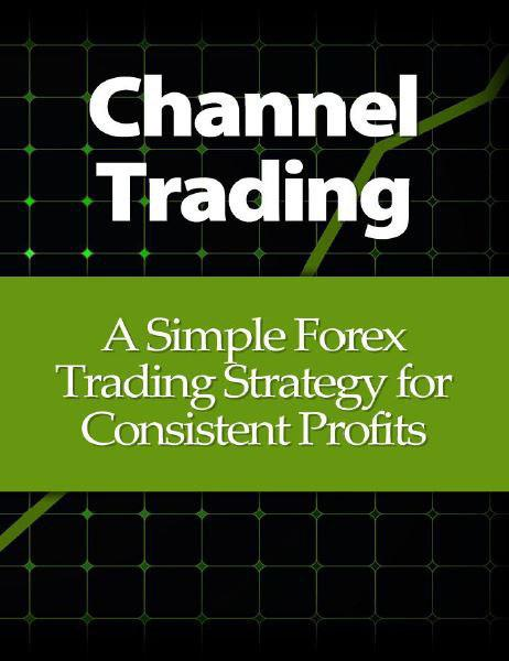 channel-trading-a-simple-forex-trading-strategy-for-consistent-profits